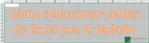 Seleccionar celdas Excel