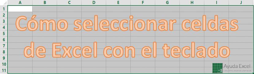 Cómo seleccionar celdas de Excel con el teclado