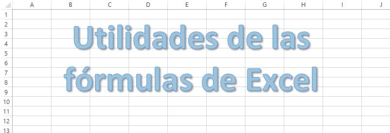 Utilidades de las fórmulas de Excel